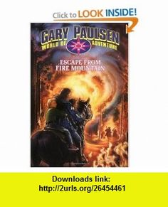 Escape from Fire Mountain (World of Adventure) (9780440410256) Gary Paulsen , ISBN-10: 0440410258  , ISBN-13: 978-0440410256 ,  , tutorials , pdf , ebook , torrent , downloads , rapidshare , filesonic , hotfile , megaupload , fileserve