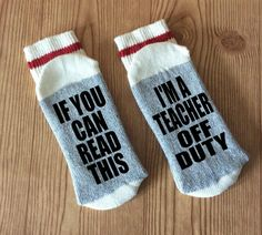 IF YOU CAN READ THIS, IM A TEACHER OFF DUTY Socks   Ladies Heavy Weight Cotton…