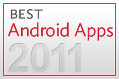 Must-Have Android Apps of 2011