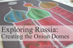 Russia: Creating the Onion Domes. Colorfully painted onion domes first appeared during the reign of Ivan the Terrible, according to Lonely Planet. They are commonplace in Russian architecture and are predominant atop church structures. It has been speculated that they represent burning candles or vaults to heaven and often appear in groups of three representing the Holy Trinity. Around The World Theme, Around The World In 80 Days, Geography Activities, Kindergarten Activities, Multicultural Activities, My Father's World, Story Of The World, World Cultures, Countries Of The World