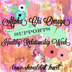 Love shouldn't hurt. #alphachiomega Sorority Sugar, Sorority Life, Together Lets, Libra Horoscope, Alpha Chi Omega, Greek Life, Lost & Found, Domestic Violence, Diy Projects To Try