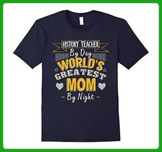 Mens History Teacher By Day World's Greatest Mom By Night T Shirt Large Navy - Relatives and family shirts (*Amazon Partner-Link)