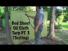 Homemade Bed Sheet Oil Cloth Tarp PT3 (Final Test) - YouTube