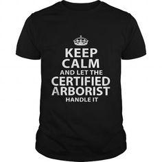 CERTIFIED ARBORIST T Shirts, Hoodies. Check price ==► https://www.sunfrog.com/LifeStyle/CERTIFIED-ARBORIST-118556397-Black-Guys.html?41382