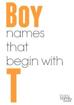Boy names starting with T that includes meanings, origins, popularity,  pronunciations, sibling