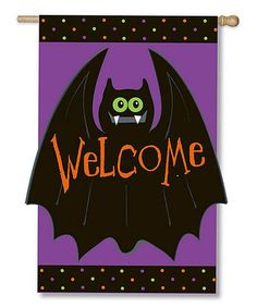 Take a look at this 'Welcome' Batty Flag by Evergreen on #zulily today!