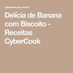 Delícia de Banana com Biscoito - Receitas CyberCook
