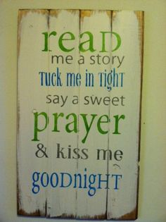 """Read me a story tuck me in tight say a sweet prayer and kiss me goodnight 14""""w x 21""""h hand-painted wood sign"""