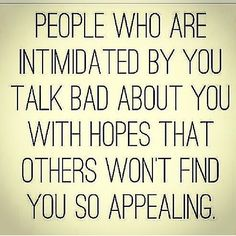 SO TRUUUUEEE! EVERYONE: KEEP THIS IN MIND NEXT TIME YOU CATCH SOMEONE TALKING BAD ABOUT YOU