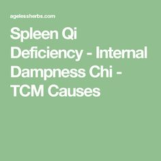 Spleen Qi Deficiency - Internal Dampness Chi - TCM Causes Spleen Qi Deficiency, Health And Wellness, Health Fitness, Eastern Medicine, Accupuncture, Irritable Bowel Syndrome, Traditional Chinese Medicine, Alternative Medicine, Massage Therapy