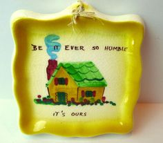#CaliforniaEnchantoCreations Be it Ever so Humble Wall Plaque Spoon Rest