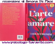 """http://www.psicologo-taranto.com/erich-fromm-larte-di-amare Erich Fromm """"L'ARTE DI AMARE """" recensione di Simona De Pace   The Art of Loving, conosciuto come l'Arte di Amare, è l'opera più eloquente scritta dal filosofo tedesco Erich Fromm pubblicata nel 1956. #recensionelibri #erichfromm #artediamare #amarsi #amatestesso #amailprossimo #Taranto #Palagiano #Psicologo #psicoterpeuta #biblioterapia #leggere"""