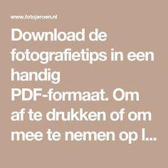 Download de fotografietips in een handig PDF-formaat. Om af te drukken of om mee te nemen op locatie