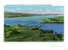 Lake Champlain, New York - Aerial View of New Bridge Connecting NY and VT Posters at AllPosters.com