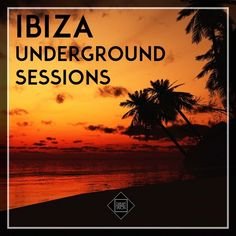 Ibiza Underground Sessions [Dream Vision] » Minimal Freaks