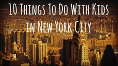 10 things to See and Do with Kids in New York City