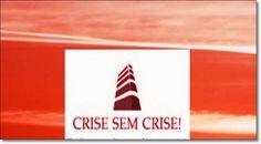 Busque a solução hoje!: CRISE SEM CRISE SAIBA TUDO!