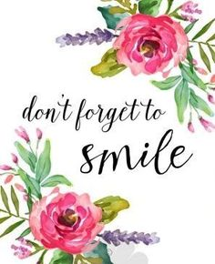 Items similar to Printable don't forget to smile floral art nursery home decor print quote print typographic print printable art inspirational art teen room on Etsy Cute Quotes, Happy Quotes, Words Quotes, Positive Quotes, Sayings, Ptsd Quotes, Emo Quotes, Good Day Quotes, Smile Quotes