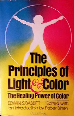 The Principles of Light and Color: The Healing Power of Color