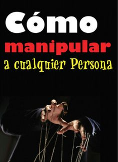 2 ... Cómo manipular a cualquier persona. Libro. http://www.slideshare.net/mike022/jack-the-ripper-como-manipular-a-cualquier-persona