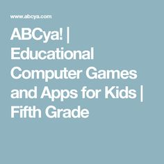 Educational Computer Games and Apps for Kids   Educational ...