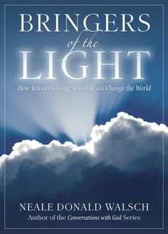 """Bringers of Light"" by Neale Donald Walsch"