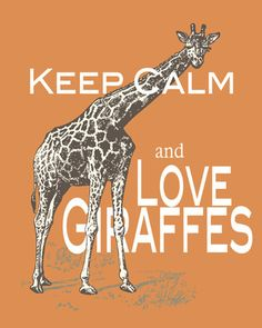 Giraffe Print Keep Calm and Love Giraffes by FunKeepCalmArtPrints