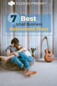 7 Best Small Business Retirement Plans