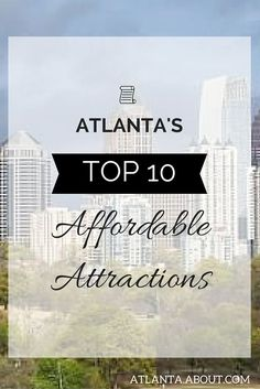 To keep your Atlanta outing as wallet-friendly as possible, here's a list of 10 affordable attractions.