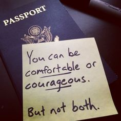 Be courageous instead of comfortable