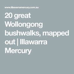 20 great Wollongong bushwalks, mapped out Mercury, Map, Activities, Maps