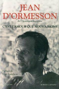 C'est l'amour que nous aimons de Jean d' Ormesson