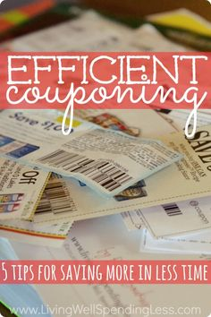Efficient Couponing. Want to save money on groceries but don't have hours to spend clipping coupons each week?  Don't miss these 5 expert tips for saving more money in less time!