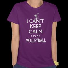 I Can't Keep Calm. I Play Volleyball t-shirts, mugs and gift ideas featuring Mudge Studios Take on the classic British WWII propaganda poster Keep Calm and Carry On for the Volleyball lover of all ages. Featured are vball designs for Women's Volleyball, Men's Volleyball and Coed.