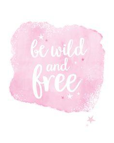 Be wild and free Girl nursery art