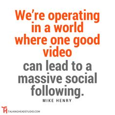 One Remarkable Video can lead to a massive social following.