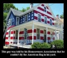 If you're stupid enough to live where there is a home owner association then don't be shocked when they tell you what you can and can't do. They can even take your house from you if you don't bow down to them.  He choose the community (I still like his answer to it) and should have read the charter better.