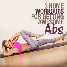 3 Home Workouts for Getting Awesome ABS  #fatloss