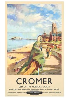 Original Railway Poster Cromer - Gem of the Norfolk Coast, by Edward Wesson… Posters Uk, Train Posters, Railway Posters, Illustrations And Posters, Poster Prints, British Travel, British Seaside, Vintage Advertising Posters, Vintage Travel Posters