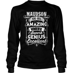 It's Great To Be MAUDSON Tshirt #gift #ideas #Popular #Everything #Videos #Shop #Animals #pets #Architecture #Art #Cars #motorcycles #Celebrities #DIY #crafts #Design #Education #Entertainment #Food #drink #Gardening #Geek #Hair #beauty #Health #fitness #History #Holidays #events #Home decor #Humor #Illustrations #posters #Kids #parenting #Men #Outdoors #Photography #Products #Quotes #Science #nature #Sports #Tattoos #Technology #Travel #Weddings #Women