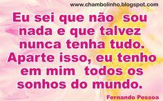 http://chambolinho.blogspot.com.br/2011/10/frase-de-fernando-pessoa.html