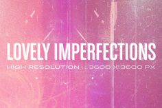 Lovely Imperfections textures by LuOtero on @creativemarket