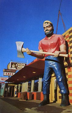 The Lumberjack Cafe, Flagstaff AZ.  Like the idea of an iconic figure outside.