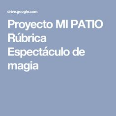Proyecto MI PATIO  Rúbrica Espectáculo de magia