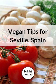 Recommended vegan, vegetarian and veg-friendly restaurants in Seville, Spain, plus some more tips for vegan travel in Seville.