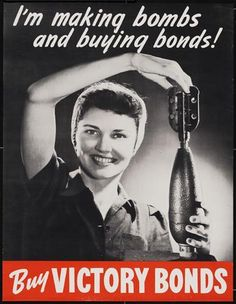 """""""I'm making bombs and buying bonds!""""  Buy Victory Bonds -- WWII propaganda poster"""