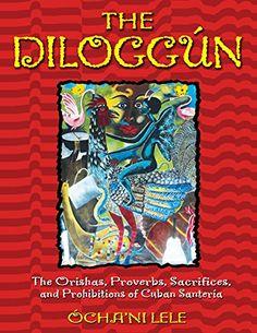 The Diloggun: The Orishas, Proverbs, Sacrifices, and Proh... https://www.amazon.com/dp/089281912X/ref=cm_sw_r_pi_awdb_x_qEnmybJWD3BW4
