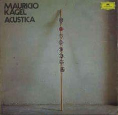 Mauricio Kagel - Acustica