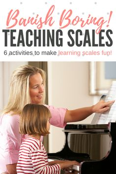 "6 Piano Teaching Activities To Take The ""Snore"" Out Of Scales 