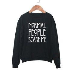 Fashion prints ¡°Normal PeoPle scare me¡± T-shirt L03J16092103HY